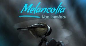 """A """"melancolia"""" do Campo Harmônico Menor Harmônico"""