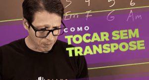 Como tocar em outras tonalidades sem transpose