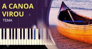 Como tocar A Canoa Virou no piano