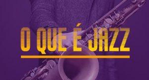 O que é jazz?