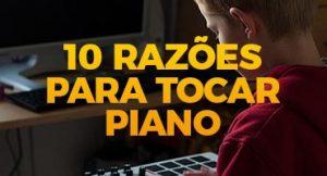 Veja 10 razões para tocar piano