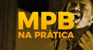 MPB (Música Popular Brasileira): na prática