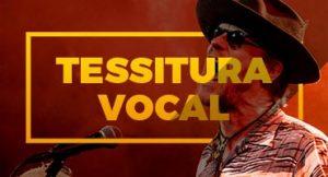 O que é tessitura vocal?