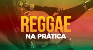 Reggae na prática: saiba como tocar