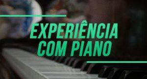 Como foi a sua primeira experiência com o piano?