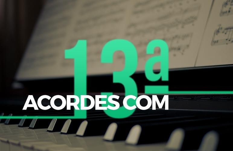 Descubra o mistério dos acordes com décima terceira