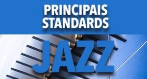 Veja os principais STANDARDS do jazz