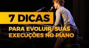 7 dicas para evoluir suas execuções no piano