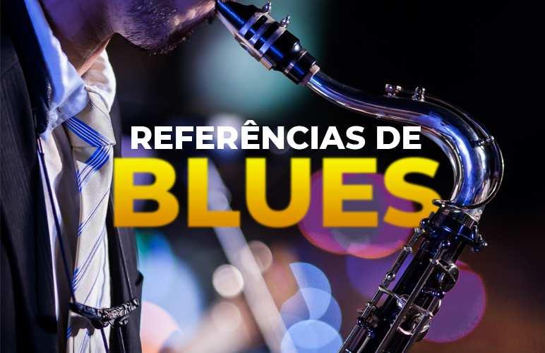 Conheça as referências do gênero Blues