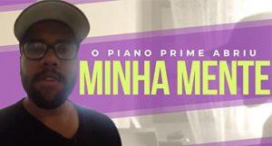 O Piano Prime abriu minha mente!