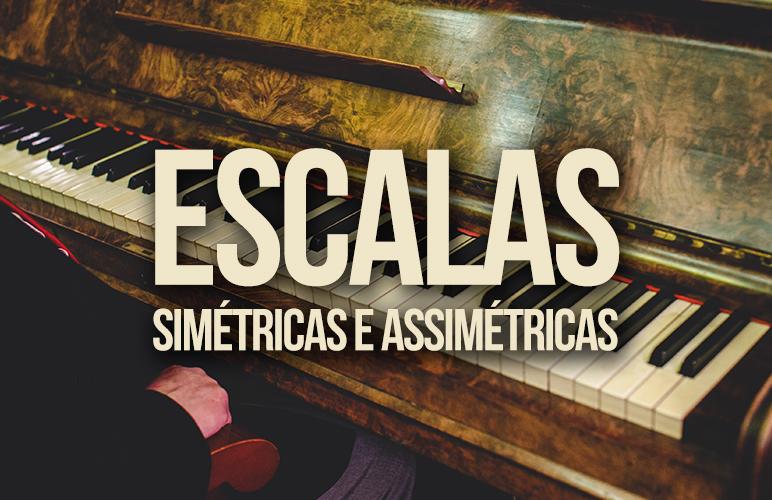 Diferenciando: Escalas Simétricas e Assimétricas
