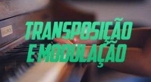 Diferenciando: Transposição e Modulação