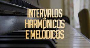 Por dentro dos intervalos harmônicos e melódicos