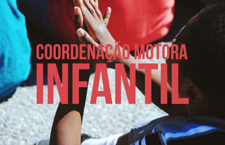 Coordenação Motora Infantil